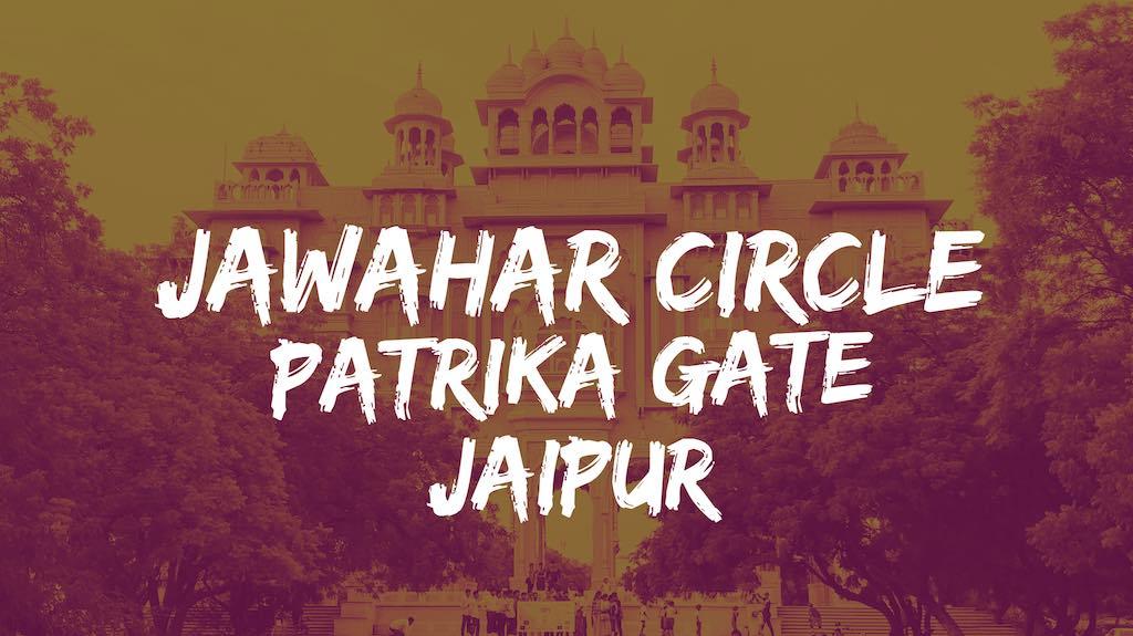 Jawahar Circle Garden (Patrika Gate) – Jaipur's Most Instagrammed Place